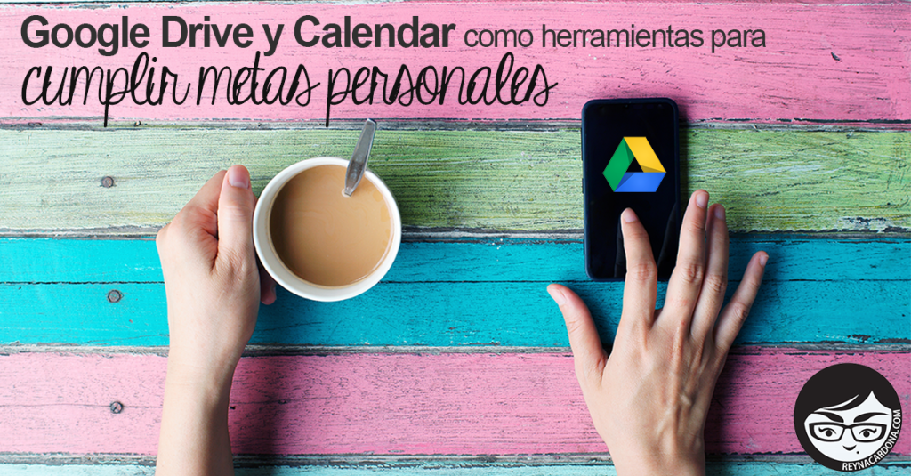 Google Drive y Calendar como herramientas para cumplir las metas personales